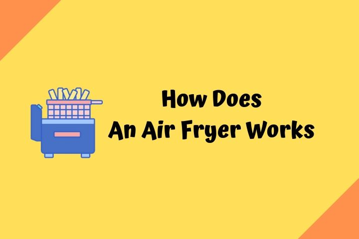 How does an air fryer works