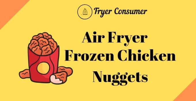 Frozen chicken nuggets in air fryer