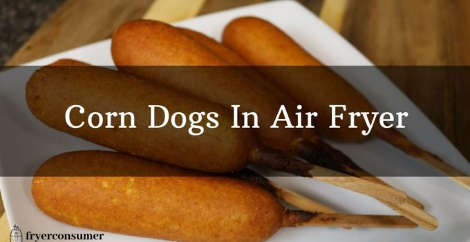 Frozen Corn Dogs in air fryer