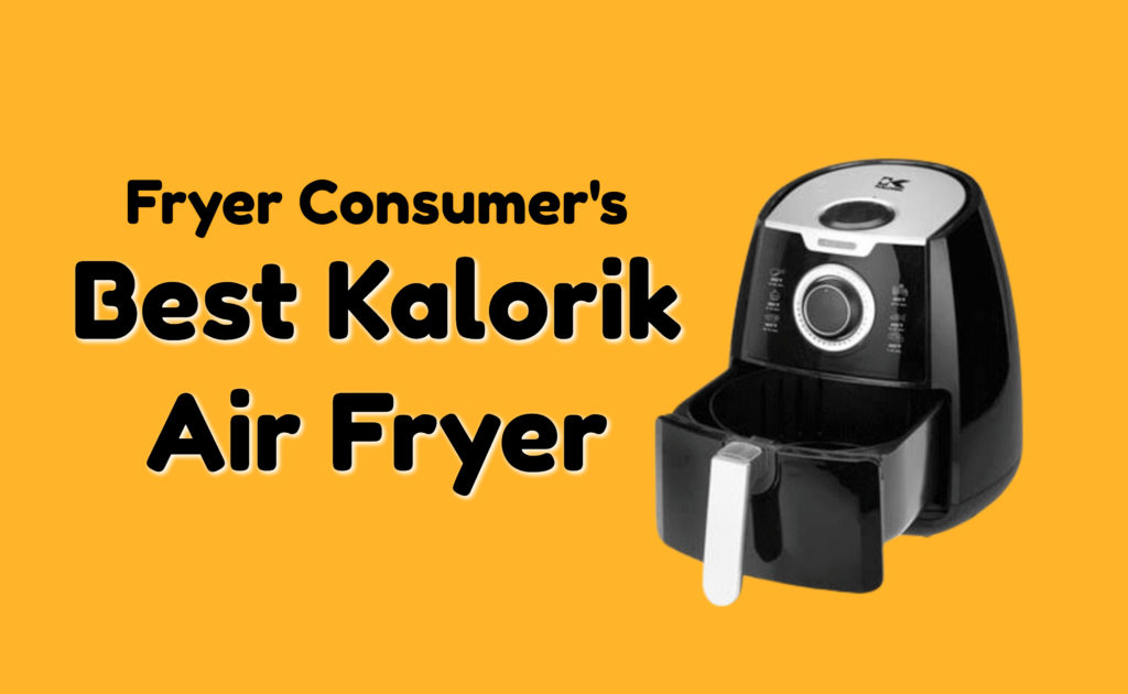 best kalorik air fryer