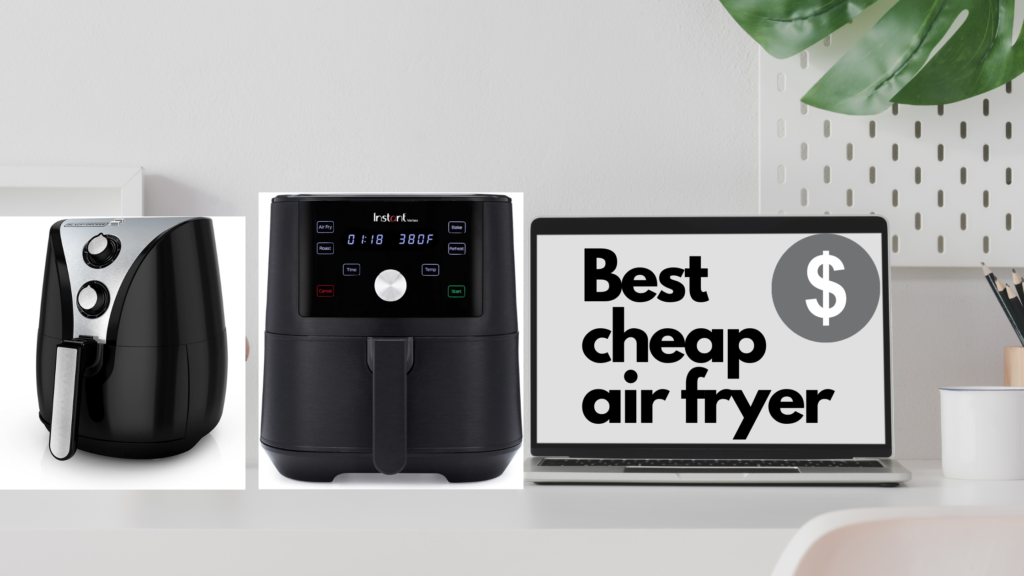 Best Cheap air fryer under $100